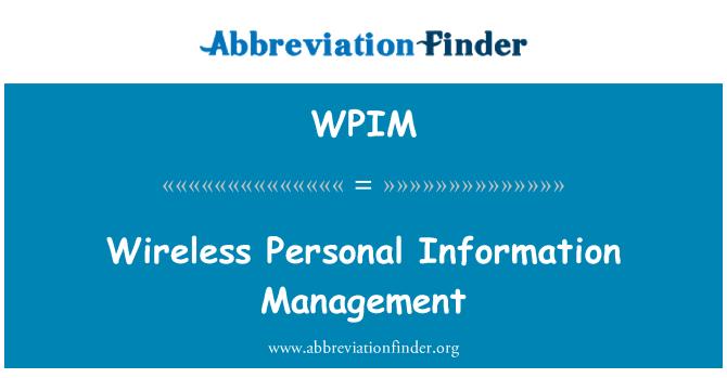 WPIM: Wireless Personal Information Management