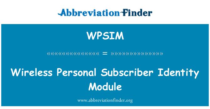 WPSIM: Wireless Personal Subscriber Identity Module