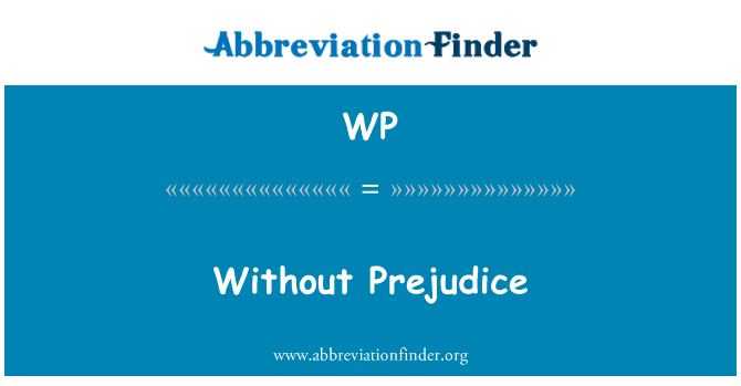 WP: Without Prejudice