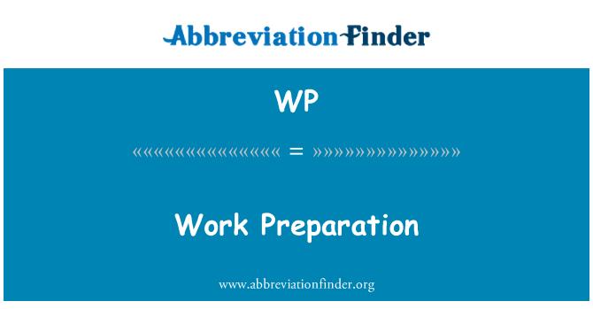 WP: Work Preparation