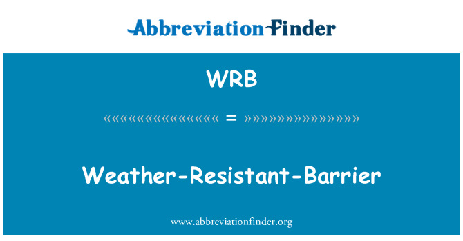 WRB: Weather-Resistant-Barrier