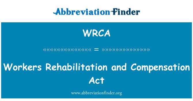 WRCA: Ley de compensación y rehabilitación de los trabajadores