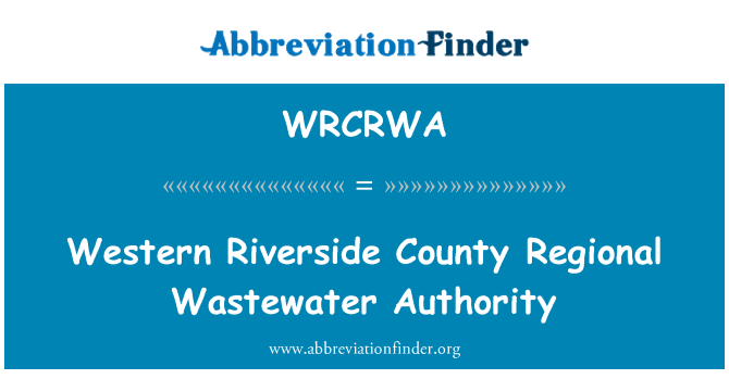 WRCRWA: Western Riverside County Regional Wastewater Authority