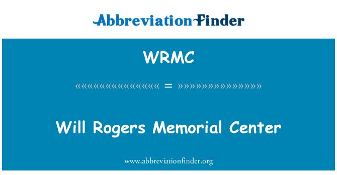 WRMC: Will Rogers Memorial Center