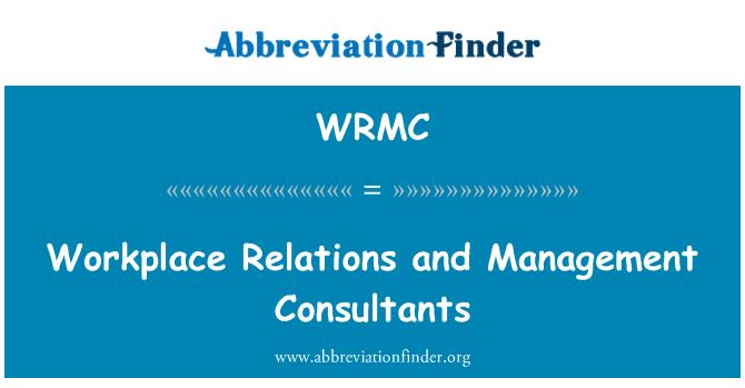 WRMC: Las relaciones de trabajo y consultores en administración
