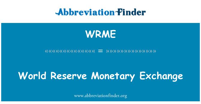 WRME: Mundo reserva monetaria cambio