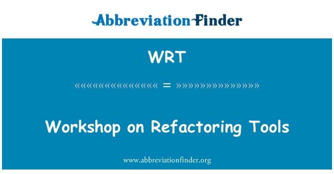 WRT: Workshop on Refactoring Tools