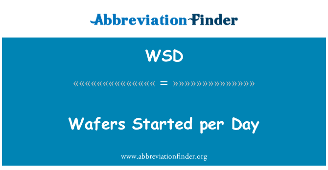 WSD: Wafers Started per Day