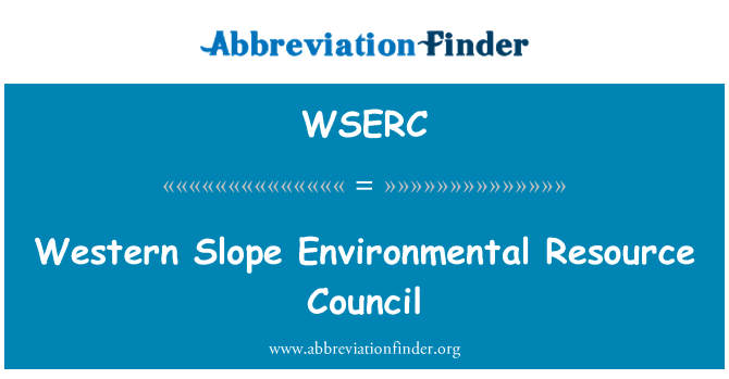 WSERC: Western Slope Environmental Resource Council