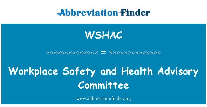 WSHAC: Workplace Safety and Health Advisory Committee