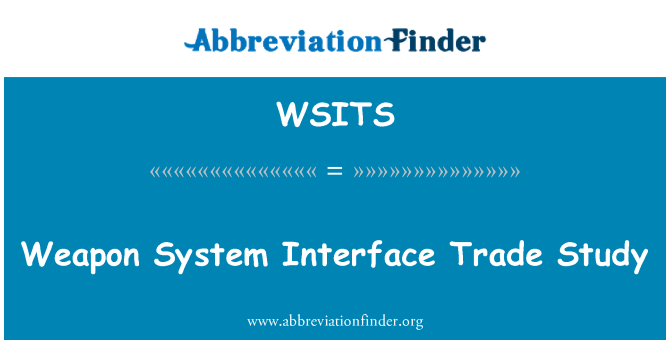 WSITS: Weapon System Interface Trade Study