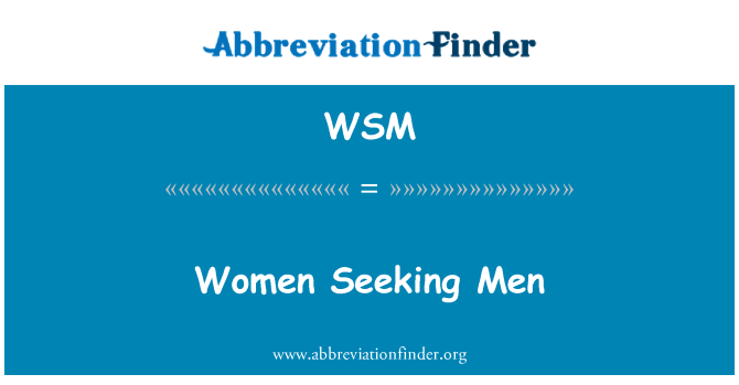 WSM: Women Seeking Men