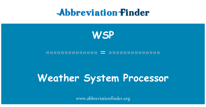 WSP: Weather System Processor