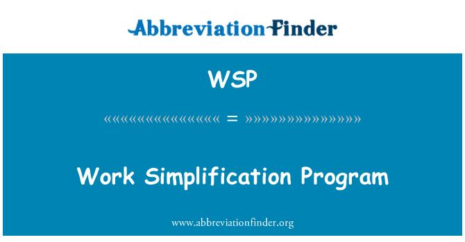 WSP: Work Simplification Program