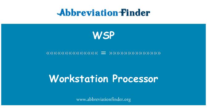 WSP: Workstation Processor
