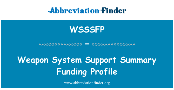 WSSSFP: Weapon System Support Summary Funding Profile
