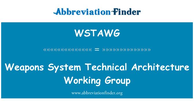 WSTAWG: ہتھیاروں کے نظام تکنیکی فن تعمیر ورکنگ گروپ
