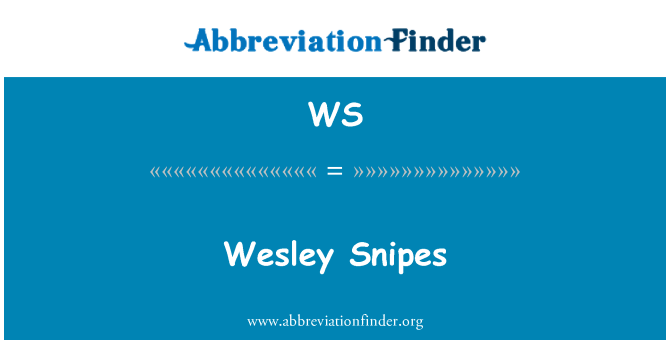 WS: Wesley Snipes