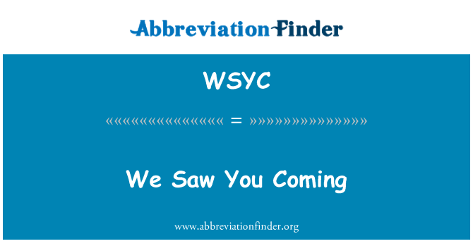 WSYC: We Saw You Coming