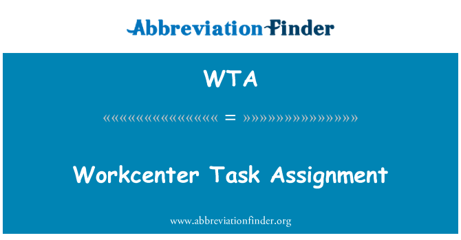 WTA: Workcenter Task Assignment