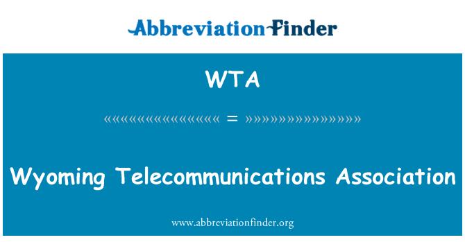 WTA: Wyoming Telecommunications Association