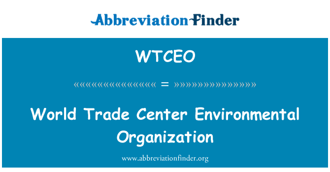 WTCEO: World Trade Center Environmental Organization