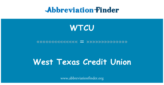 WTCU: Batı Teksas Kredi Birliği