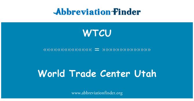 WTCU: World Trade Center Utah