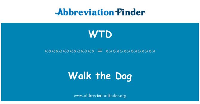 WTD: Walk the Dog