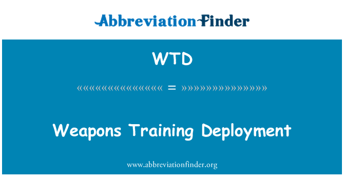 WTD: Weapons Training Deployment