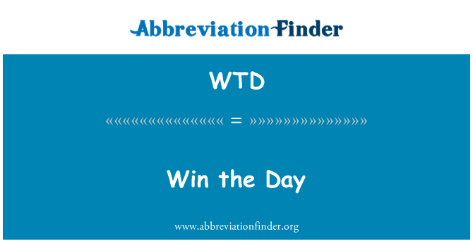 WTD: Win the Day