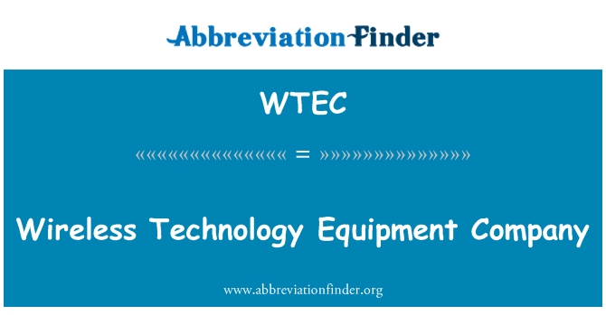 WTEC: Wireless Technology Equipment Company