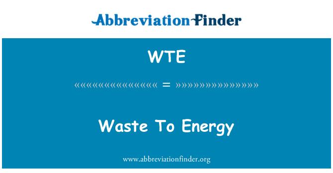 WTE: Waste To Energy