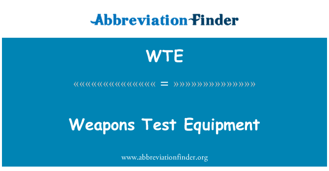 WTE: Weapons Test Equipment