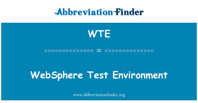 WTE: WebSphere Test Environment