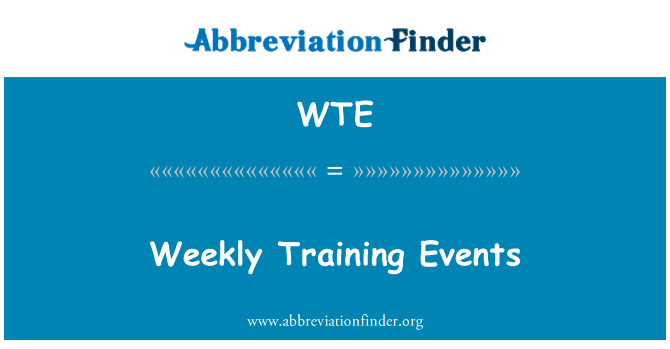 WTE: Weekly Training Events
