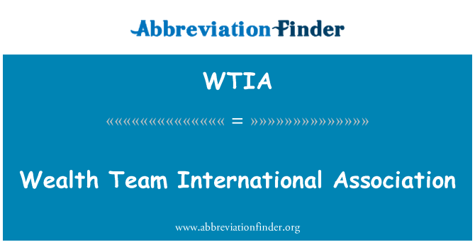 WTIA: Wealth Team International Association