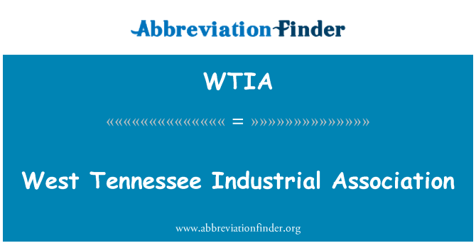 WTIA: West Tennessee Industrial Association