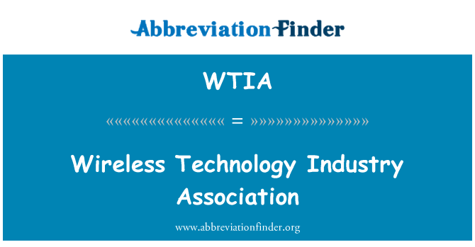WTIA: Wireless Technology Industry Association