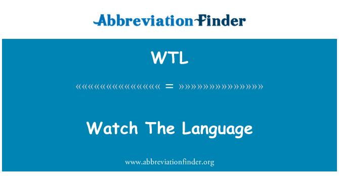 WTL: Watch The Language