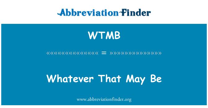 WTMB: Ne olursa olsun bu olabilir