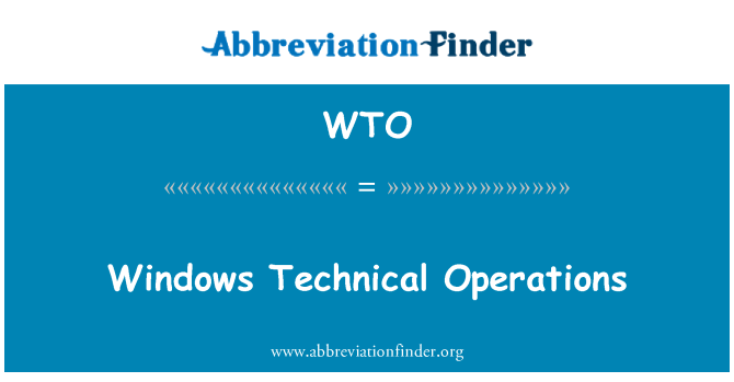 WTO: Windows Technical Operations