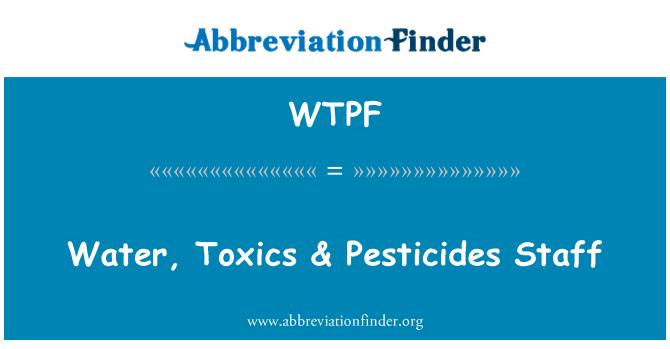 WTPF: Su, toksik & pestisitler personel