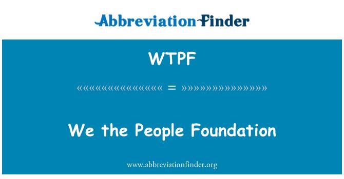 WTPF: Biz insanlar Vakfı