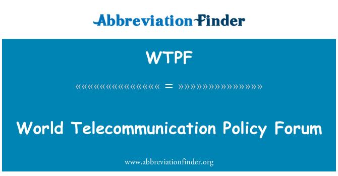 WTPF: Maailma telekommunikatsiooni foorumi