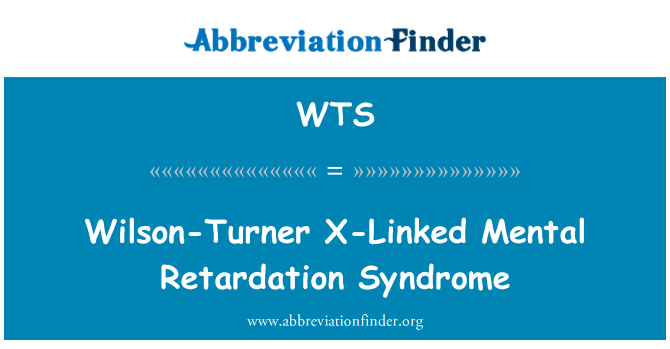 WTS: Wilson-Turner X-Linked Mental Retardation Syndrome