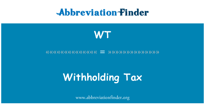 WT: Withholding Tax