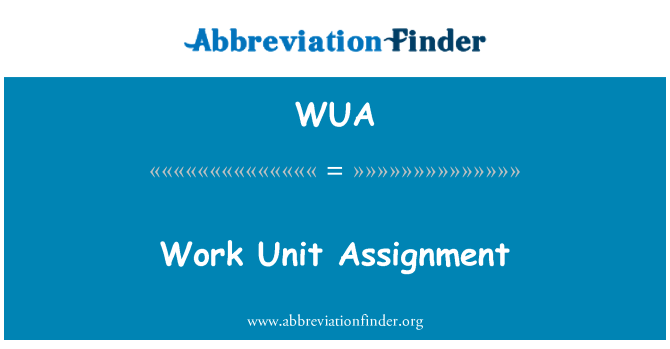 WUA: Work Unit Assignment