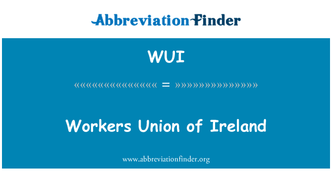 WUI: Workers Union of Ireland