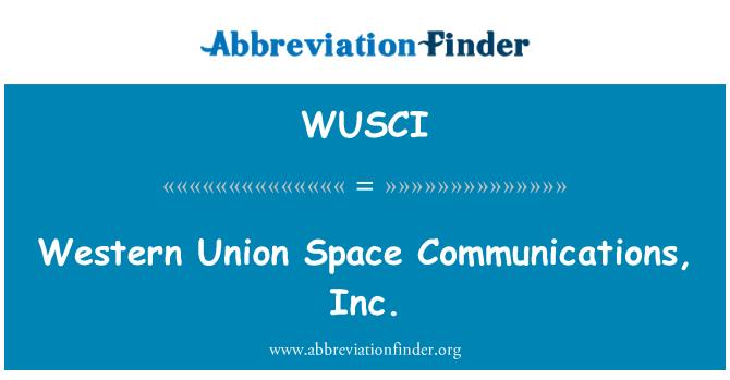 WUSCI: Western Union Space Communications, Inc.